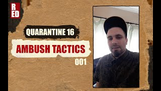 Quarantine 16 - Ambush Tactics [001]