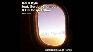 Kai & Kyle feat. Gordon Chambers & CK Gospel Choir - Higher Than High (Sean McCabe Remix)