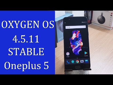 | ONEPLUS 5 | OXYGEN OS 4.5.11 | STABLE | BUG FIX | BENCHMARK TEST |