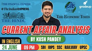 24 June | Prime Time Current Affairs | Current Affairs Analysis In English By Kush Sir | Gradeup