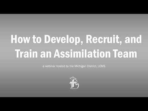 How to Develop, Recruit, and Train an Assimilation Team - Webinar 2014-04-30