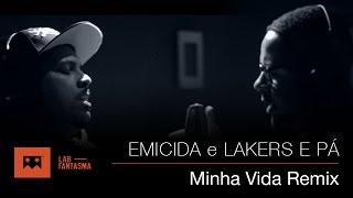 Emicida e Lakers e Pá - Minha Vida Remix