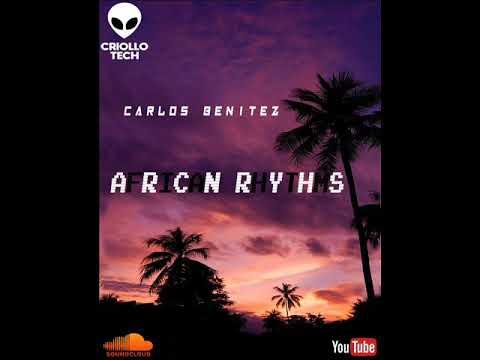 AFRO HOUSE Venezuela 2019  - African Rhythms (Original Mix) Carlos Benitez - CRIOLLOTECH