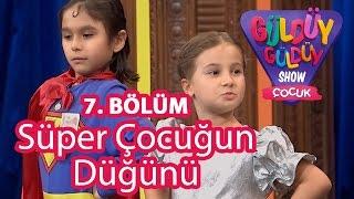 Güldüy Güldüy Show Çocuk 7. Bölüm, Süper Çocuğun Düğünü