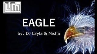 DJ Layla &amp Misha - EAGLE Versuri Lyrics Video