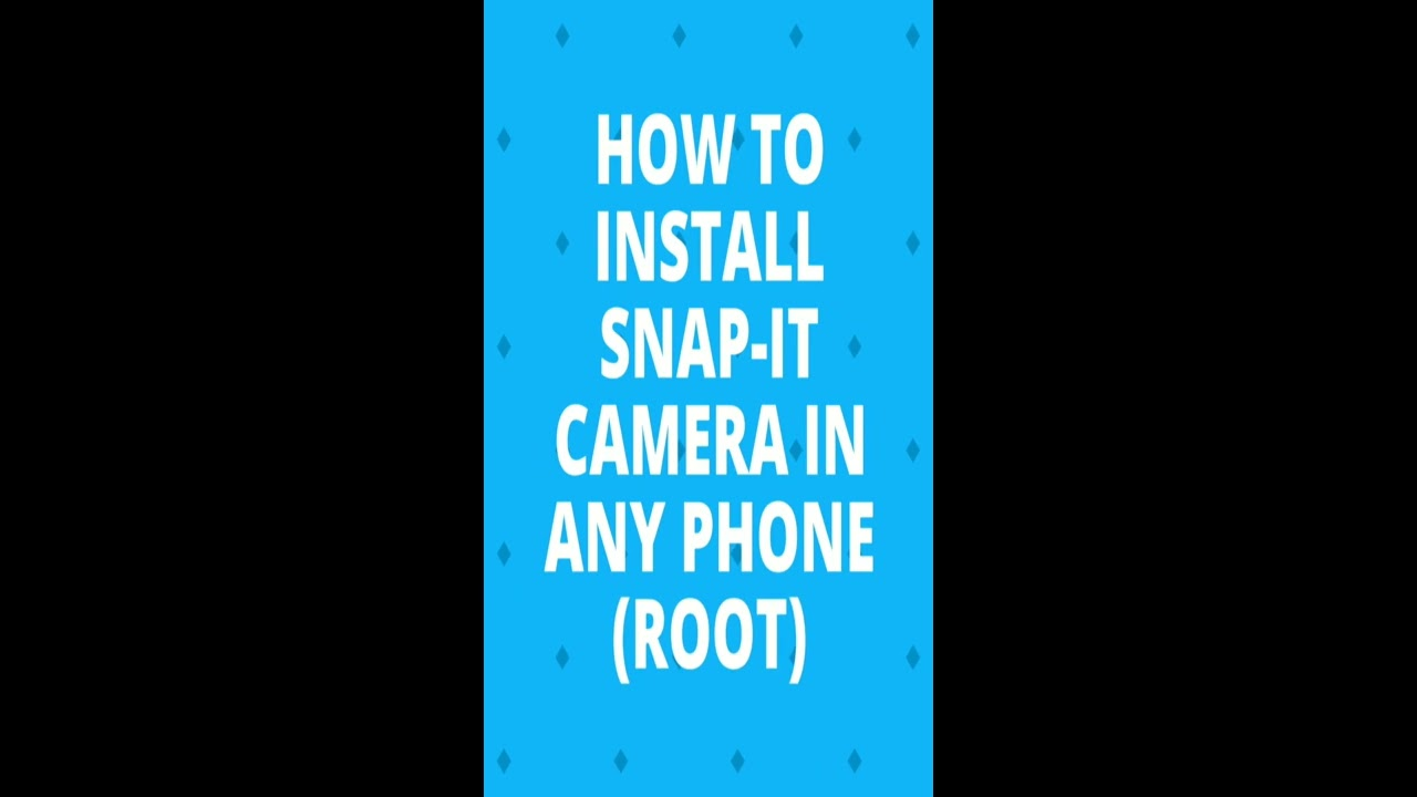 How to install Lenovo Snapit® camera on any Android Device(Root)