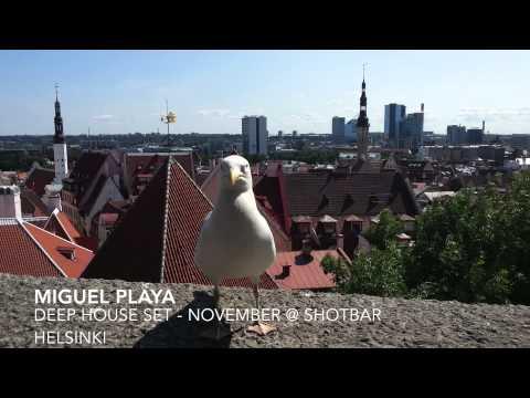 Deep House Mix November 2014 - Miguel Playa @ SHOTBAR Helsinki