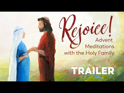 Rejoice! Advent Meditations with the Holy Family | TRAILER