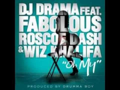 DJ Drama Ft. Wiz Khalifa, Fabolous, Roscoe Dash -- Oh My + lyrics