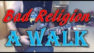 Bad Religion - A Walk (Guitar Tab + Cover)