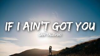 Dan Talevski - If I Ain't Got You (Lyrics)