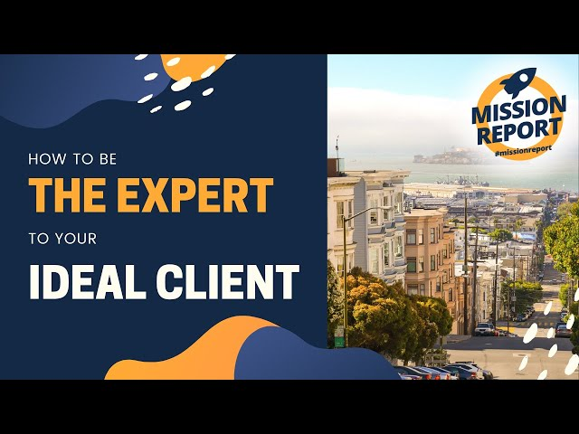 #missionreport - How to be the expert to your ideal client as an agent.