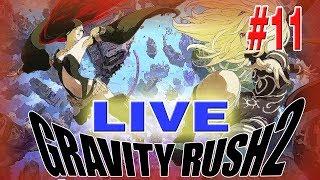 LIVE: GRAVITY RUSH 2!!!!!! PART 11