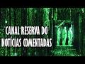 CANAL RESERVA DO NOTÍCIAS COMENTADAS