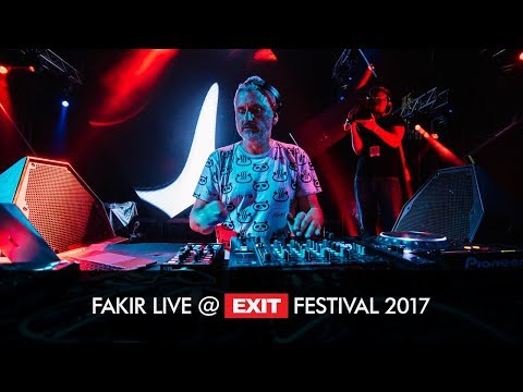EXIT 2017 | Fakir Live @ mts Dance Arena FULL SHOW