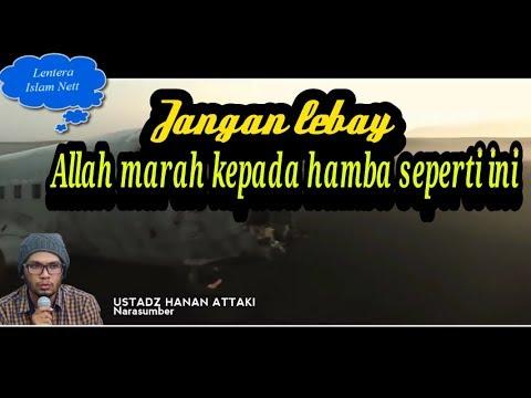 ALLAH MARAH HAMBA YANG LEBAY-video tanya jawab ustad Hanan Ataki, Lc