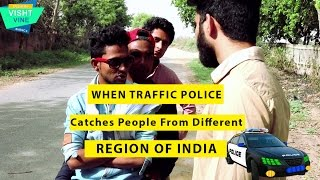 When Traffic Police Catches People From Different Region of India | | Visht VInes