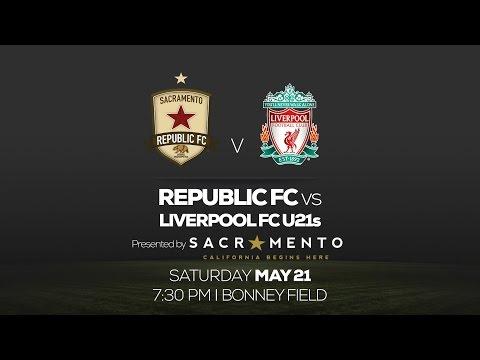 Match: Sacramento Republic FC vs Liverpool FC U21s 5.21.16