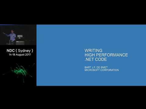 Writing high performance code in .NET - Bart De Smet