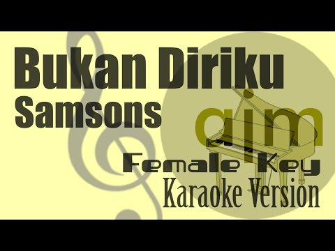 Samsons - Bukan Diriku (Female Key) Karaoke Version | Ayjeeme Karaoke