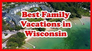5 Best Family Vacations in Wisconsin | Love is Vacation