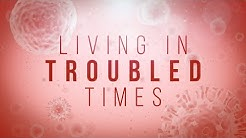 Living in Troubled Times - 119 Ministries