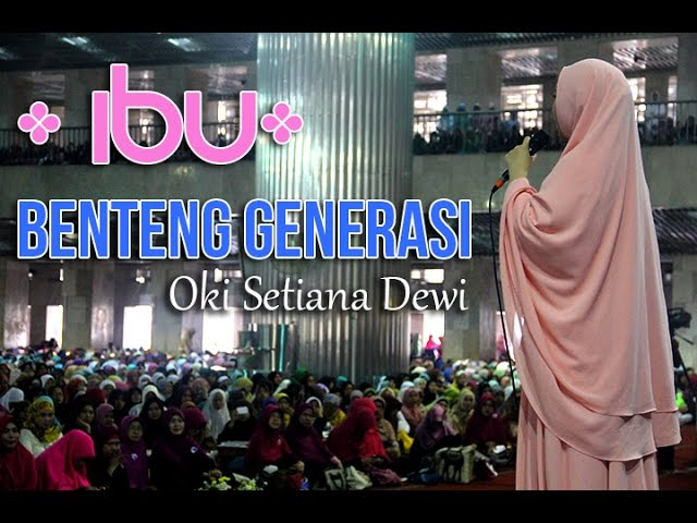 Oki Setiana Dewi   Ibu, Benteng Generasi