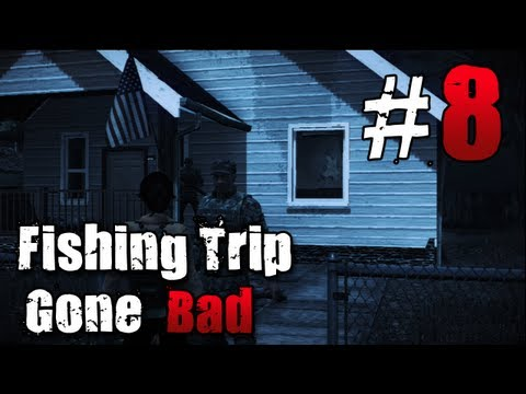 [8] Fishing Trip Gone Bad (State of Decay w/ GaLm)