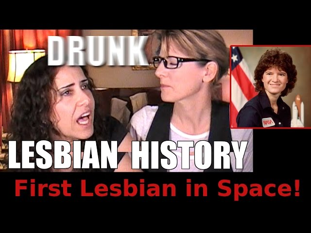 Drunk Lesbian History (First Lesbian in Space) - Lacie and Robin
