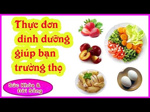 THỰC ĐƠN 40 chất DINH DƯỠNG giúp bạn luôn khỏe mạnh TRƯỜNG THỌ