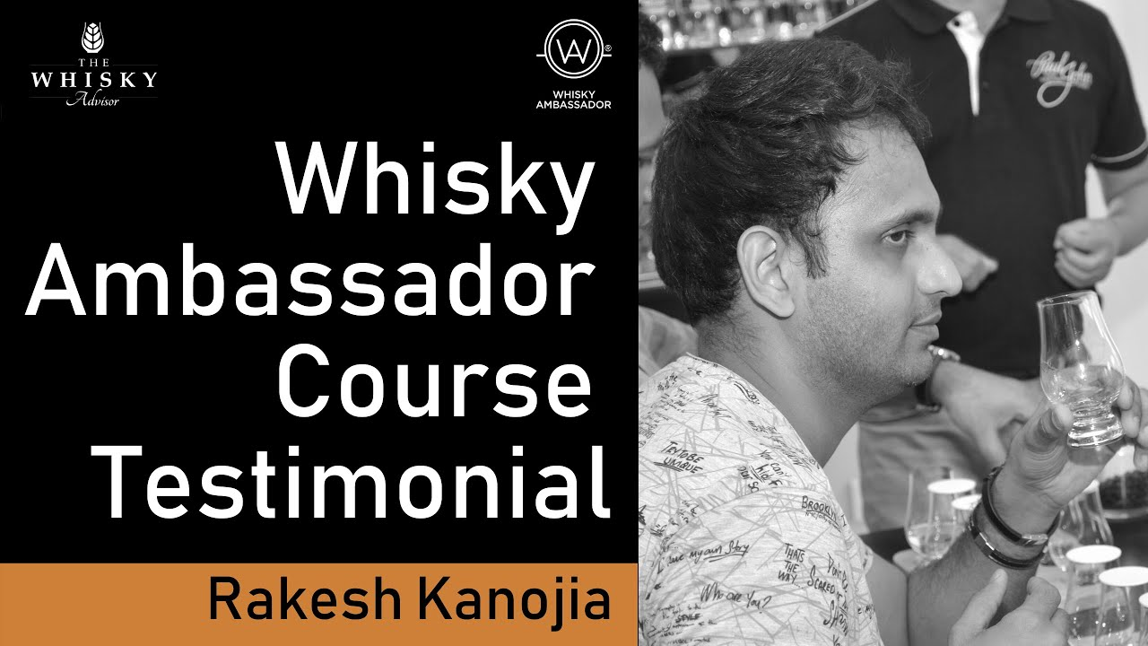 Rakesh Kanojia - Whisky Ambassador Course Testimonial