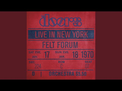 the doors when the music s over live at felt forum new york city january 18 1970 first show