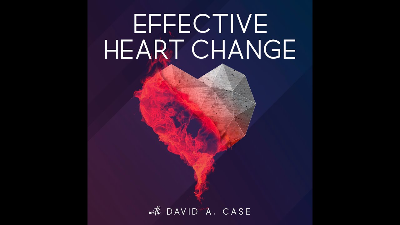 Effective Heart Change