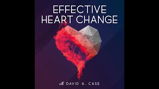 Effective Heart Change is Coming!
