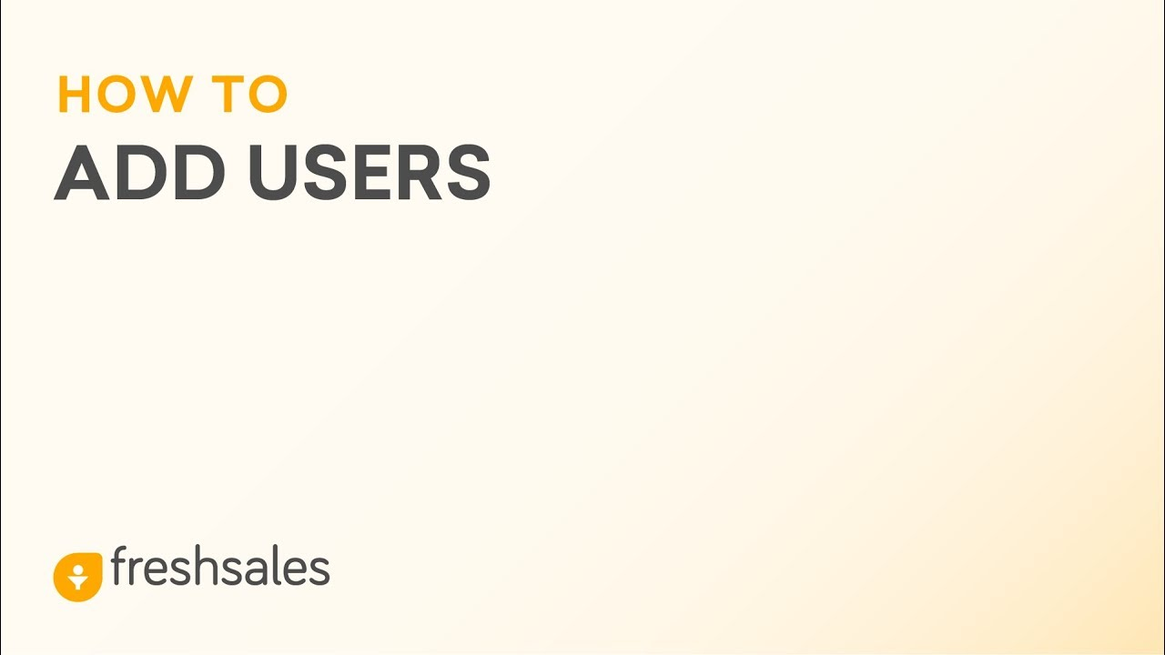How to Add Users in Freshsales CRM