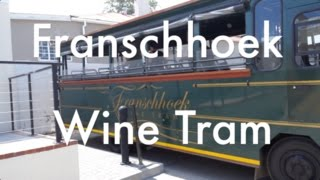 Tasting Our Way around the Wine Tram!  Franschhoek, South Africa