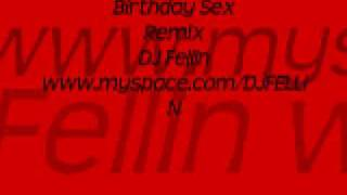 Birthday Sex Remix - DJ Fellin