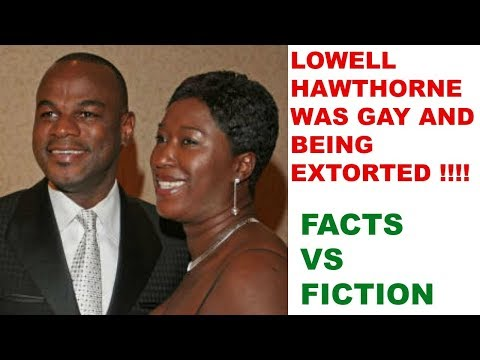 LOWELL HAWTHORNE WAS LIVING A DOUBLE LIFE