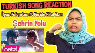 TURKISH SONG REACTION ( Feride Hilal Akın & İlyas Yalçıntaş - Şehrin Yolu ) Video