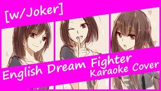 ENGLISH 「Dream Fighter」Karaoke Cover [w/Joker]