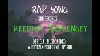 Srb Records | Keedhey Padhengey |  Rap Song | SRB INFINITY
