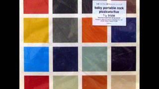 Baby Portable Rock - Pizzicato Five
