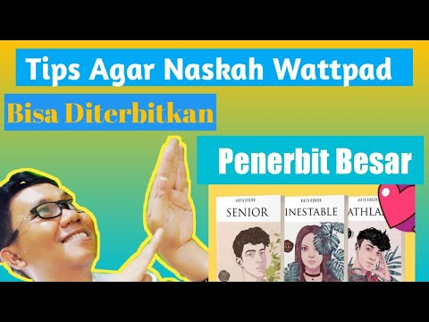 Tips Biar Naskah Wattpad Diterbitkan Penerbit Besar