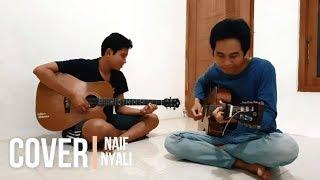 Nyali - Naif (Cover by Bangben)