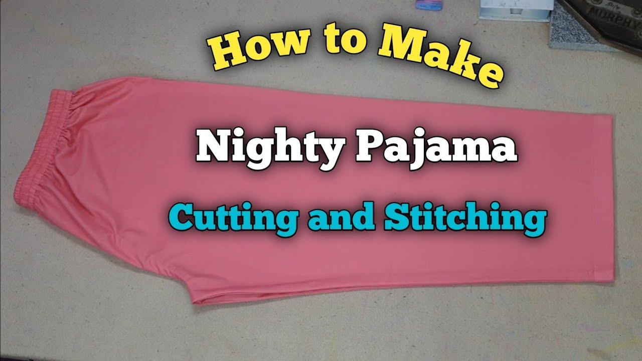 Download How to Make Nighty Pajama Cutting and Stitching