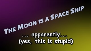 So Apparently the Moon Is A Space Ship