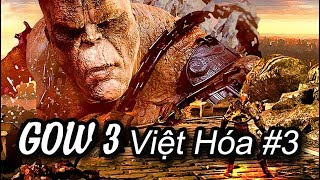 God Of War 3 Việt hóa #3: Đánh bại THẦN SỨC MẠNH lẫn TITAN KHỔNG LỒ !!!