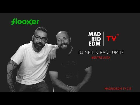 RAUL ORTIZ & Dj Neil - Entrevista - Madrid EDM TV