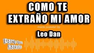 Leo Dan - Como Te Extraño Mi Amor (Versión Karaoke)
