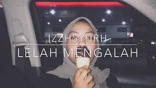 Gambar cover Izzah Syahirah - Lelah Mengalah (Cover The Mirza)